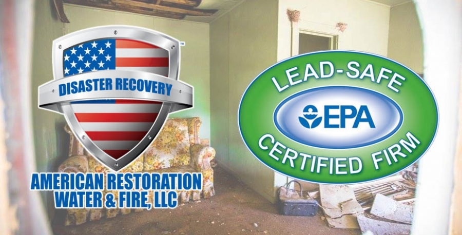 American Restoration Water and Fire, LLC is Lead-Safe Certified