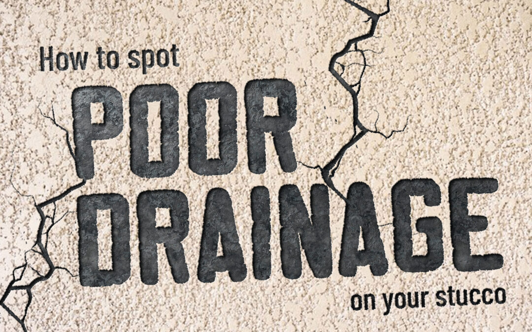 Signs of Poor Stucco Drainage & Water Damage