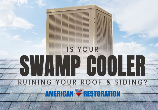 Is Your Swamp Cooler Ruining Your Roof & Siding?