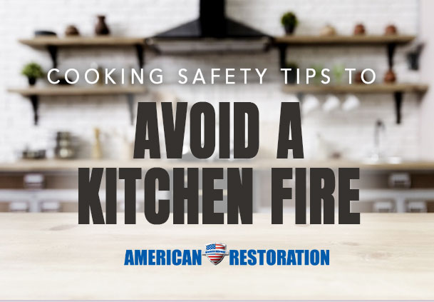 Cooking Safety Tips & How to Avoid A Kitchen Fire